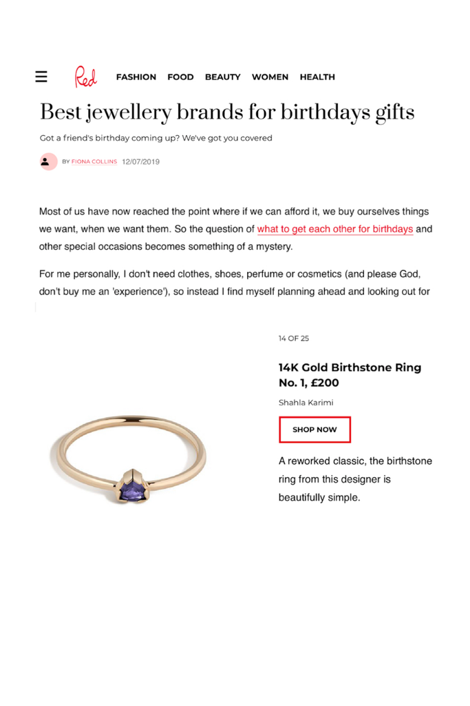 Red magazine includes the Shahla Karimi 14K Gold Birthstone Ring No. 1 in their article on the best jewelry brands for birthday gifts.