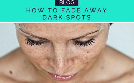 TRY THESE SIMPLE TRICKS TO FADE AWAY DARK SPOTS