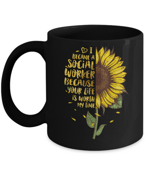 I Became A Social Worker Because Your Life Is Worth My Time Mug Coffee Mug | Teecentury.com