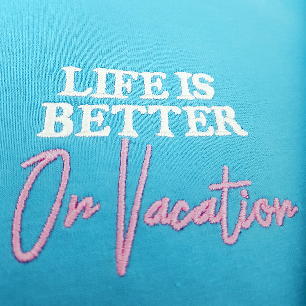 Life Is Better On Vacation T-Shirt Blue
