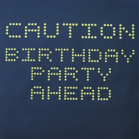 """Caution Party Ahead"" Construction Party Sign"