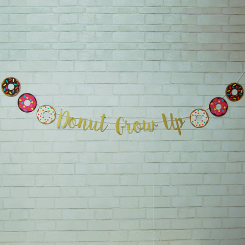 """Donut Grow Up"" Birthday Banner"