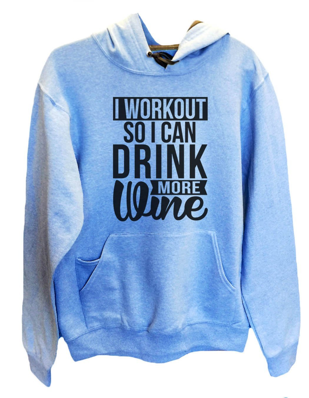 UNISEX HOODIE - I Workout So I Can Drink More Wine - FUNNY MENS AND WOMENS HOODED SWEATSHIRTS - 2133 Funny Shirt