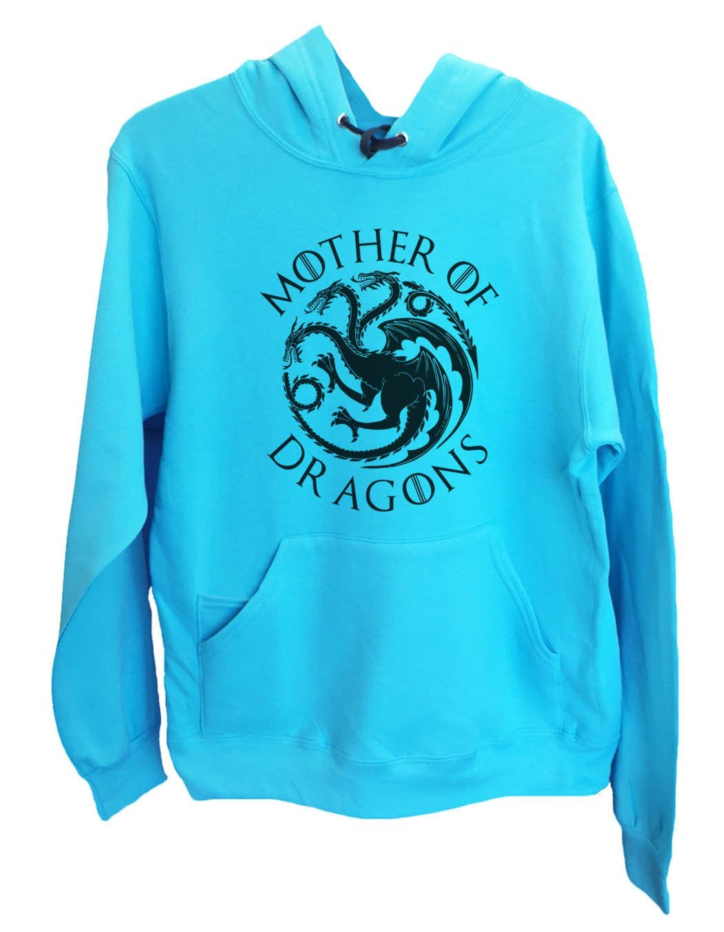 UNISEX HOODIE - Mother Of Dragons - FUNNY MENS AND WOMENS HOODED SWEATSHIRTS - BB15 Funny Shirt Small / Turquoise