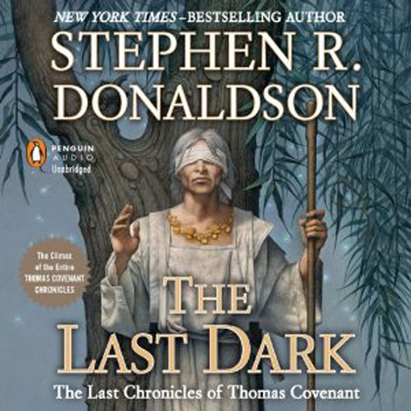 The Last Chronicles of Thomas Covenant, Book 4: The Last Dark