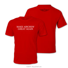 """Make Aircrew Great Again"" T-shirt, Red - NavyChief.com - Navy Pride, Chief Pride."