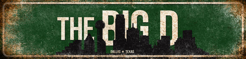 "The Big D  // Dallas, Texas // 1 Aluminum Sign // Indoor or Outdoor  // 5.5"" x 22"""