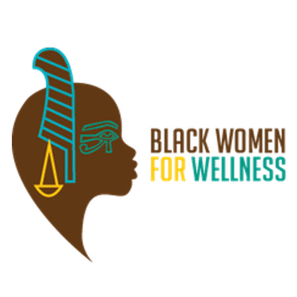 Black Women for Wellness: Healing and Supporting Black Women in the U.S.