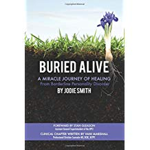 Buried Alive - A Miracle Journey of Healing from Borderline Personality Disorder by Jodie Smith