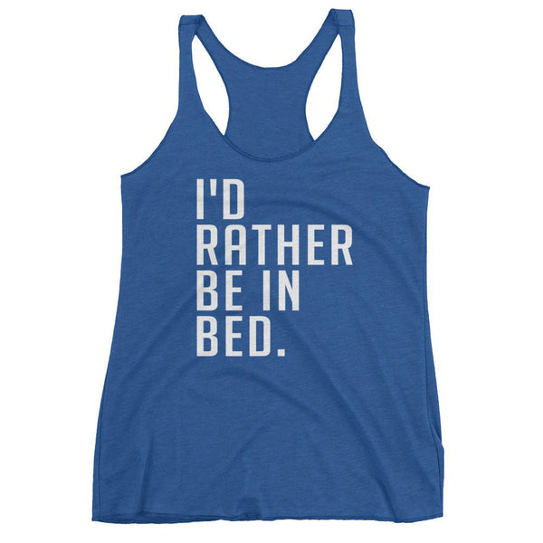 I'd Rather Be In Bed Women's Tank Top | Shirts | Witty Novelty