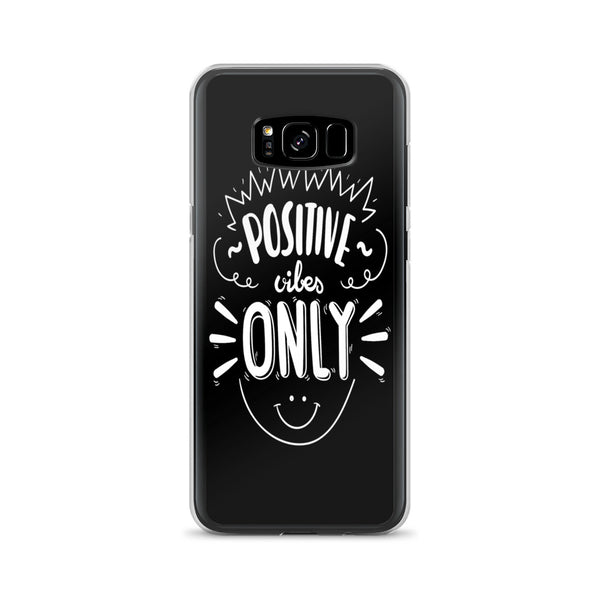 Positive Vibes Only Samsung Case