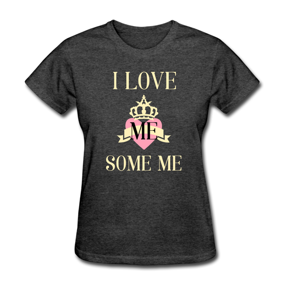 Love Me Some Me Women's T-Shirt - heather black