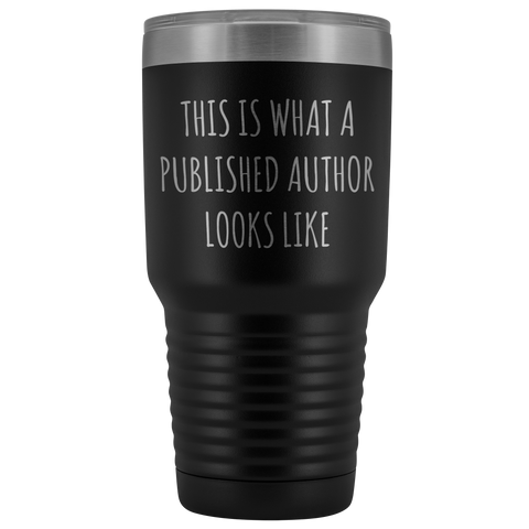 Author Gifts This is What a Published Author Looks Like Metal Mug Double Wall Vacuum Insulated Hot Cold Travel Cup 30oz BPA Free-Cute But Rude