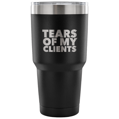 Personal Trainer Tax Preparer Gift Funny Lawyer Gag Gifts Tears Of My Clients Tumbler Metal Mug Double Wall Vacuum Insulated Hot/Cold Travel Cup 30oz BPA Free-Cute But Rude