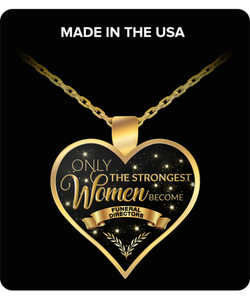 Funeral Director Jewelry - Funeral Director Gifts for Women - Only the Strongest Women Become Funeral Directors Gold Plated Pendant Charm Necklace-HollyWood & Twine