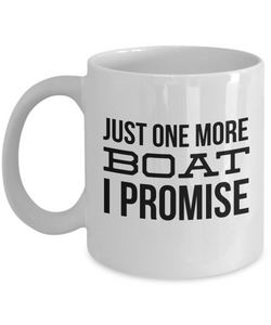 Boating Gifts Just One More Boat I Promise Funny Mug Coffee Cup-Cute But Rude