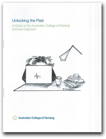 Unlocking the Past: A Guide to the Australian College of Nursing Archival Collection