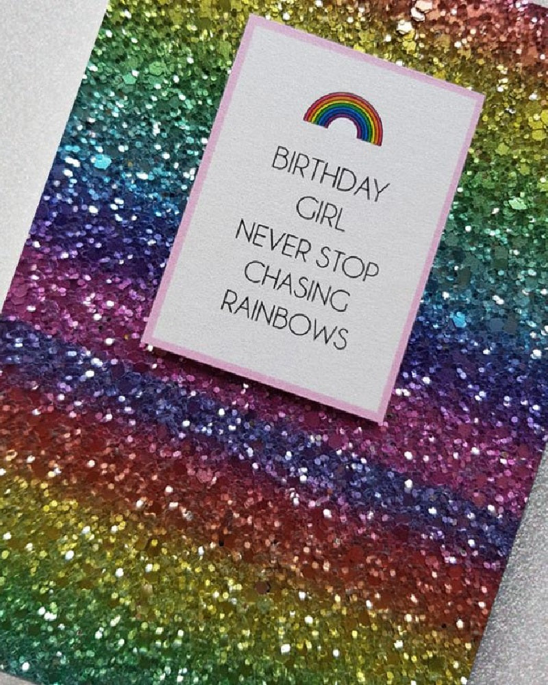Never Stop Chasing Rainbows Birthday Card