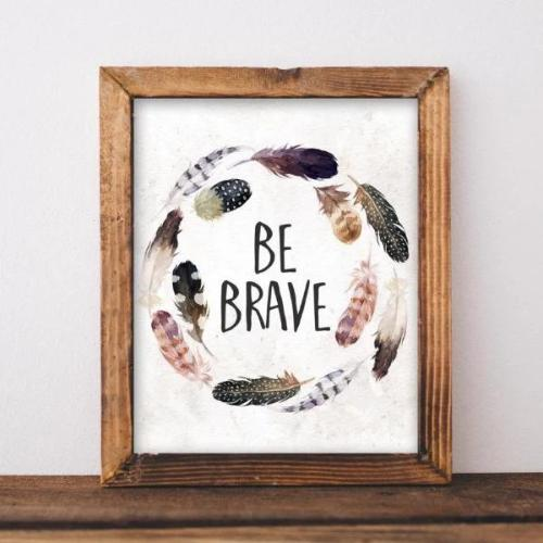 Be Brave - Printable - Printable Digital Download Art by Gracie Lou Printables