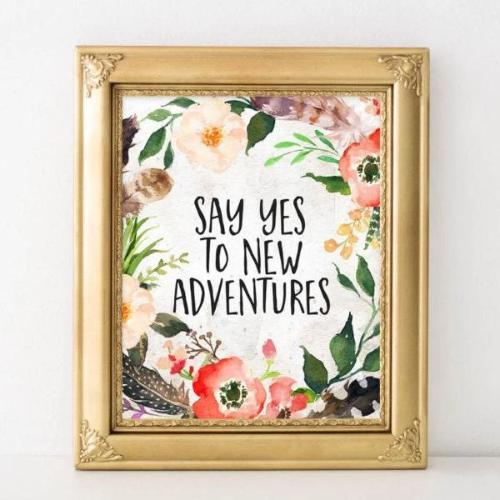 Say Yes to New Adventures - Printable - Gracie Lou Printables