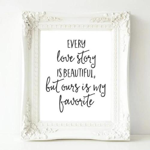 Every love story  - Printable - Printable Digital Download Art by Gracie Lou Printables
