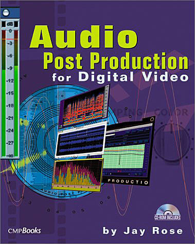Focal Press - Audio Postproduction for Digital Video by Jay Rose