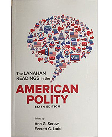 Lanahan Readings in the American Polity Sixth Edition