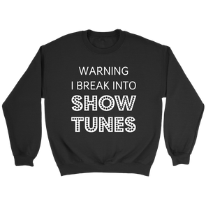 Break Into Showtunes Crew Sweatshirt