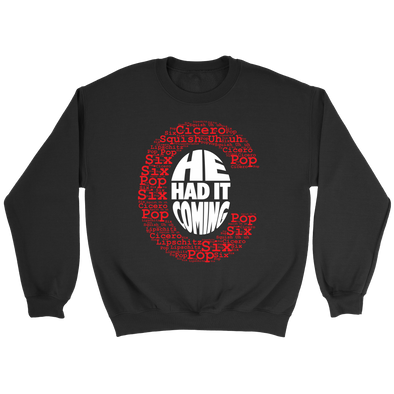 Had It Coming Crew Sweatshirt