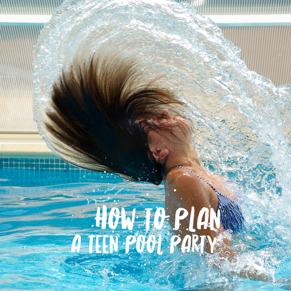 How to plan a summer pool party for teens