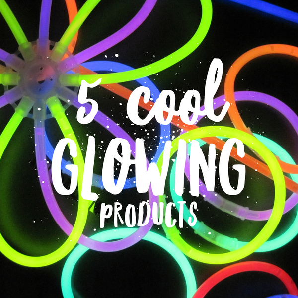 5 cool glow-in-the-dark products