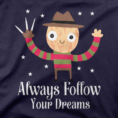 Always follow your dreams - CD Universe Apparel