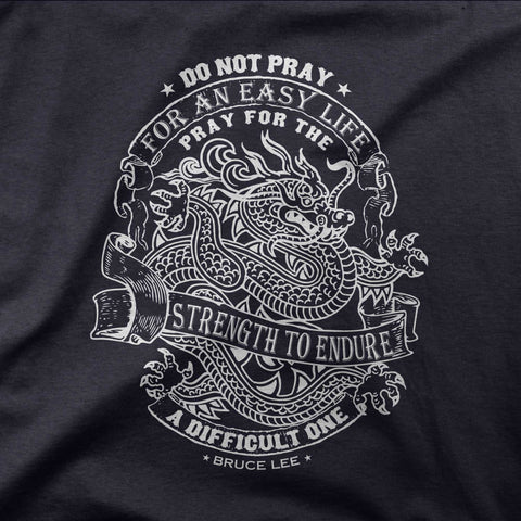 Bruce Lee - Do not pray for an easy life... - CD Universe Apparel