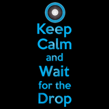 KEEP CALM AND WAIT FOR THE DROP Black art preview