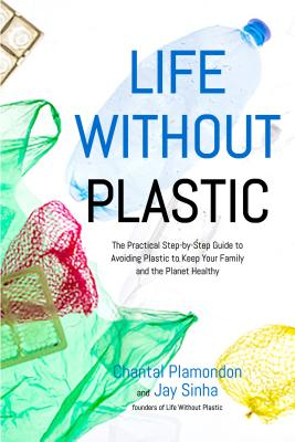 Book Title Life Without Plastic by Chantal Plamondon and Jay Sinha