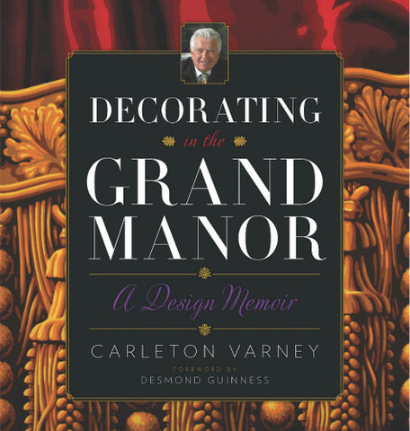 Decorating In The Grand Manor by Carleton Varney - Carleton Varney