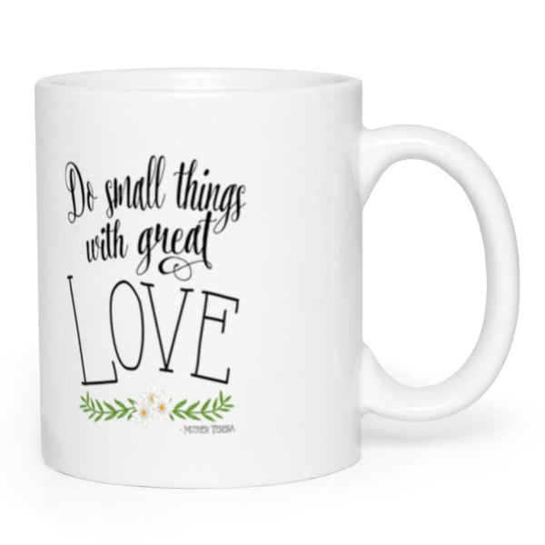 Do Small Things With Great Love Mother Teresa Quote Christian Catholic Mug