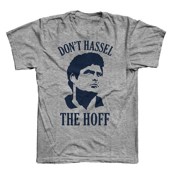 SPORT GREY DON'T HASSEL THE HOFF T-SHIRT