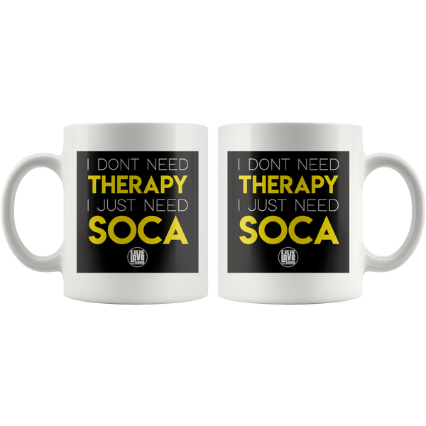 I JUST NEED SOCA MUG (Designed By Live Love Soca) - Live Love Soca Clothing & Accessories