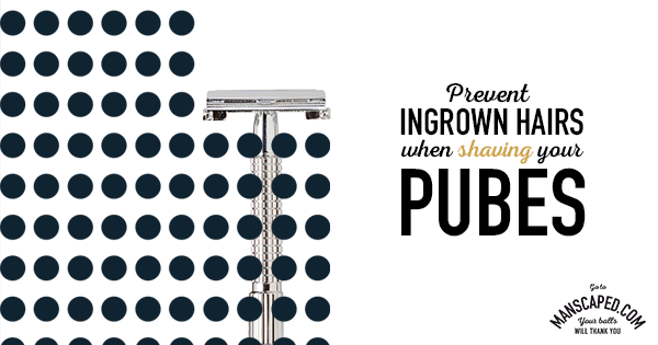 How To Prevent Ingrown Hairs While Shaving Your Pubes
