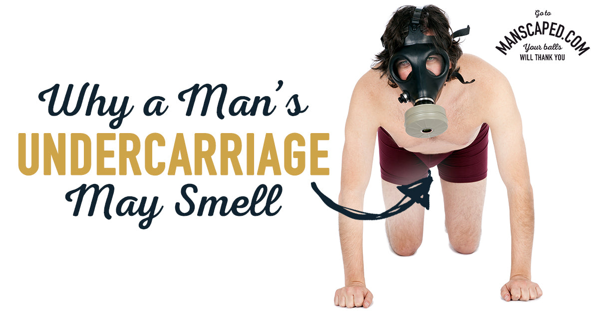 Why A Man's Undercarriage May Smell