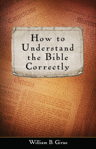 How to Understand the Bible Correctly