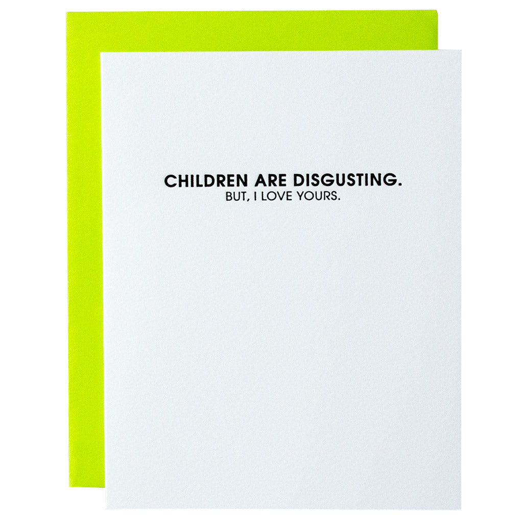 Children Are Disgusting Letterpress Card