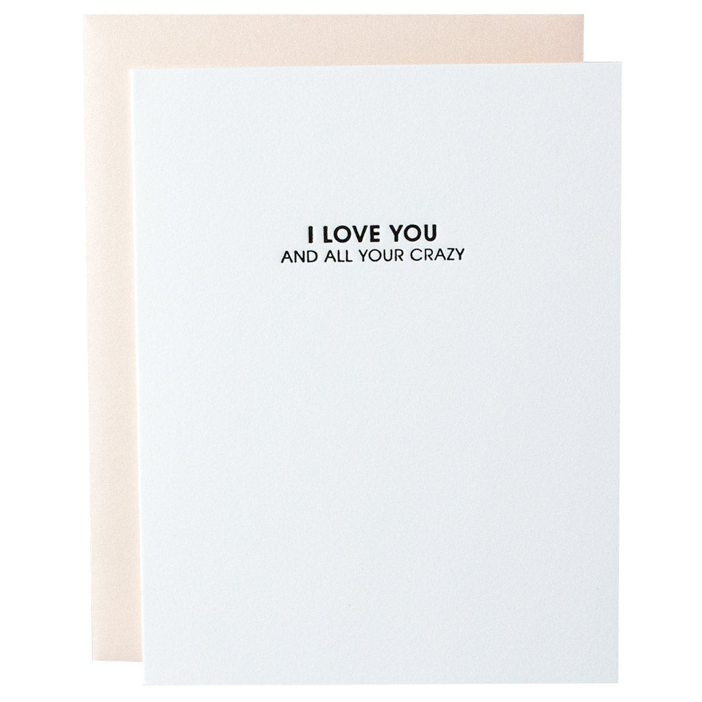 I Love You and All Your Crazy Letterpress Card