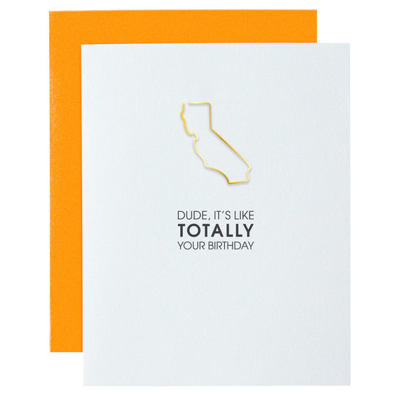 Dude It's Like Totally Your Birthday CA Paper Clip Letterpress Card