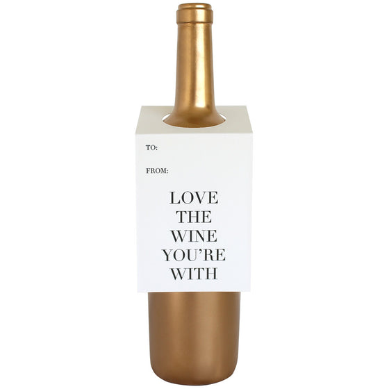 Love the Wine Your With Wine & Spirit Tag