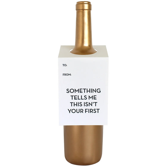 Something Tells Me Not Your First Wine & Spirit Tag