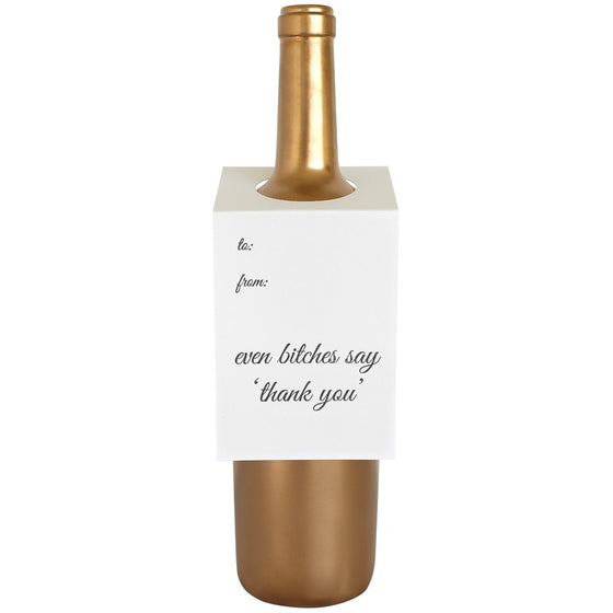 Even Bitches Say Thank You Wine & Spirit Tag