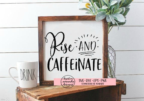 Rise and Caffeinate SVG DXF EPS PNG Cut File • Cricut • Silhouette