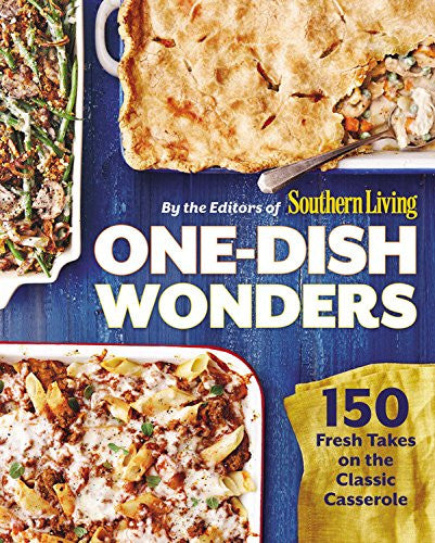 One Dish Wonders by Southern Living